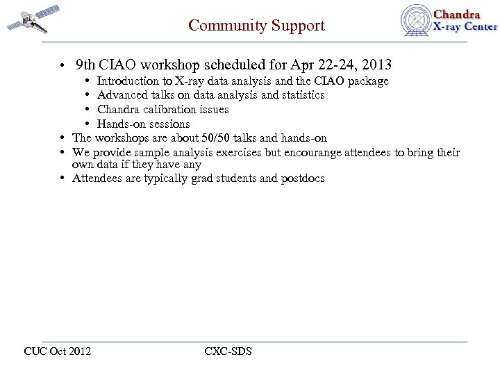 Community Support • 9 th CIAO workshop scheduled for Apr 22 -24, 2013 •