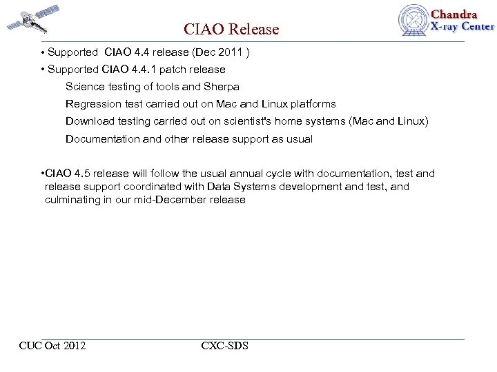 CIAO Release • Supported CIAO 4. 4 release (Dec 2011 ) • Supported CIAO