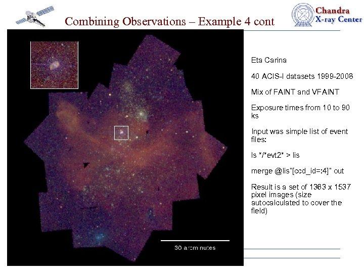 Combining Observations – Example 4 cont Eta Carina 40 ACIS-I datasets 1999 -2008 Mix