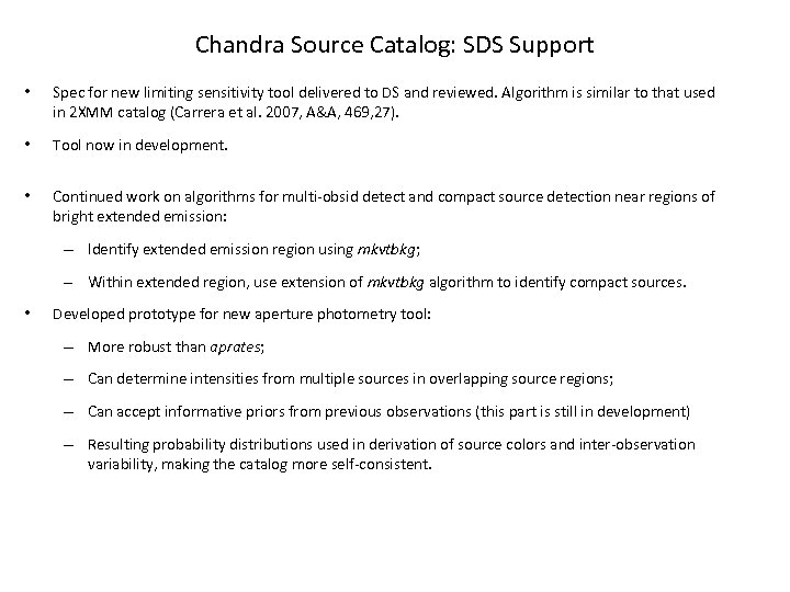 Chandra Source Catalog: SDS Support • Spec for new limiting sensitivity tool delivered to