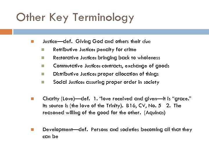 Other Key Terminology Justice—def. Giving God and others their due Retributive Justice: penalty for