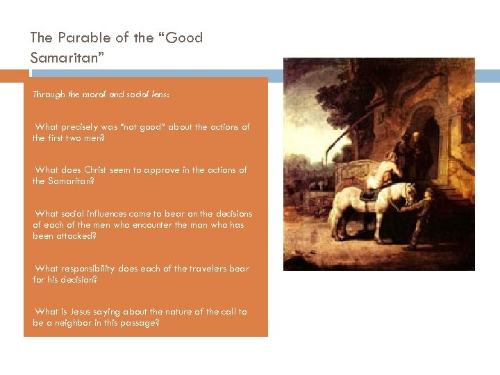 "The Parable of the ""Good Samaritan"" Through the moral and social lens: • What"