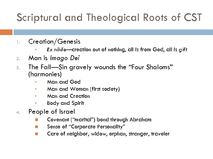 Scriptural and Theological Roots of CST 1. Creation/Genesis • 2. 3. Man is Imago