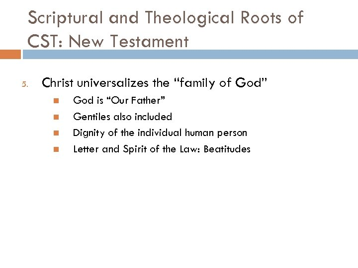 "Scriptural and Theological Roots of CST: New Testament 5. Christ universalizes the ""family of"