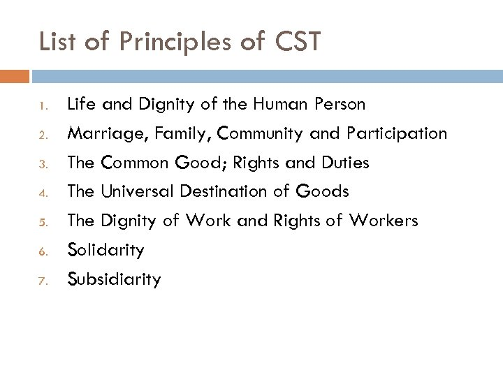 List of Principles of CST 1. 2. 3. 4. 5. 6. 7. Life and