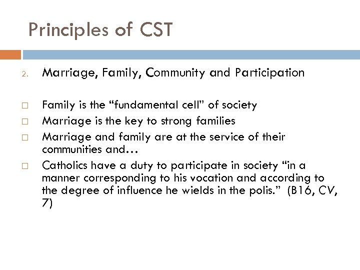 "Principles of CST 2. Marriage, Family, Community and Participation Family is the ""fundamental cell"""