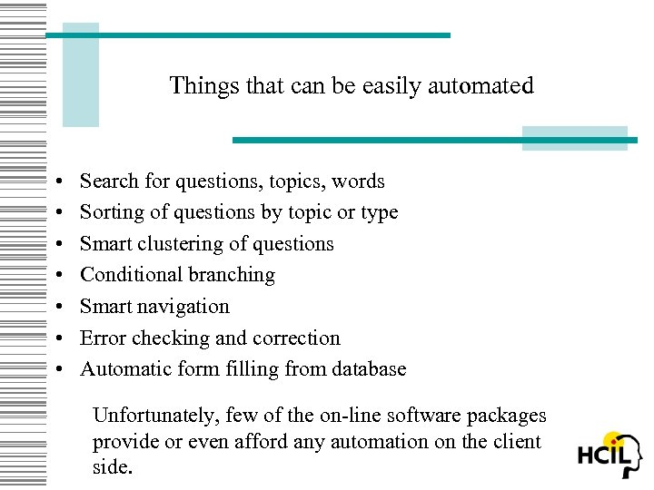 Things that can be easily automated • • Search for questions, topics, words Sorting