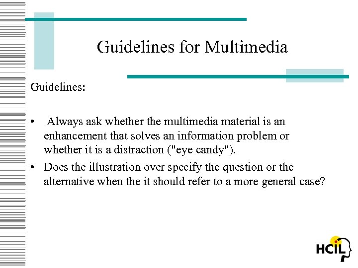 Guidelines for Multimedia Guidelines: • Always ask whether the multimedia material is an enhancement