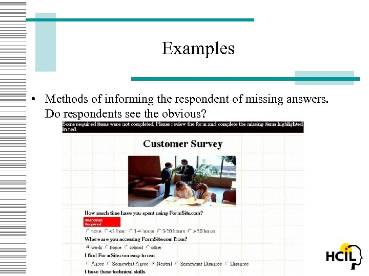 Examples • Methods of informing the respondent of missing answers. Do respondents see the