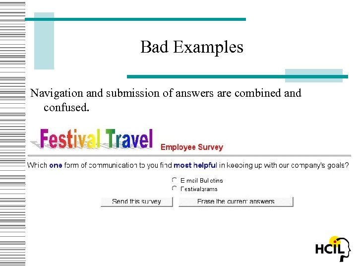 Bad Examples Navigation and submission of answers are combined and confused.