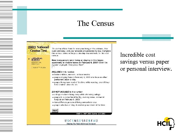 The Census Incredible cost savings versus paper or personal interview.