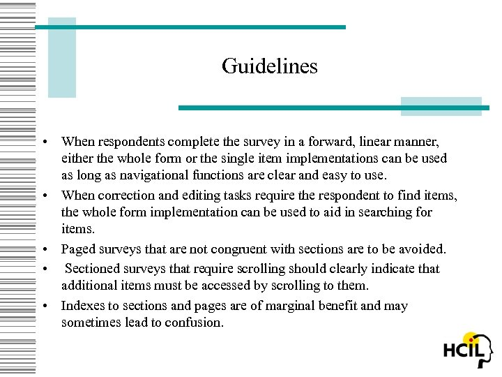 Guidelines • When respondents complete the survey in a forward, linear manner, either the