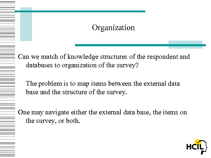 Organization Can we match of knowledge structures of the respondent and databases to organization