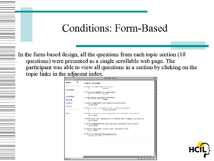 Conditions: Form-Based In the form-based design, all the questions from each topic section (10