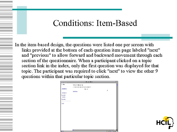 Conditions: Item-Based In the item-based design, the questions were listed one per screen with