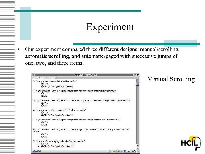 Experiment • Our experiment compared three different designs: manual/scrolling, automatic/scrolling, and automatic/paged with successive