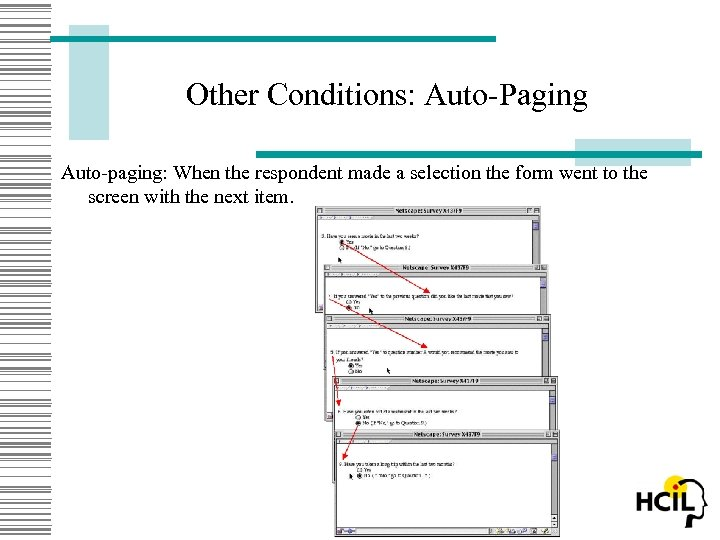 Other Conditions: Auto-Paging Auto-paging: When the respondent made a selection the form went to