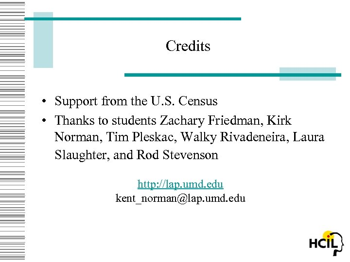 Credits • Support from the U. S. Census • Thanks to students Zachary Friedman,