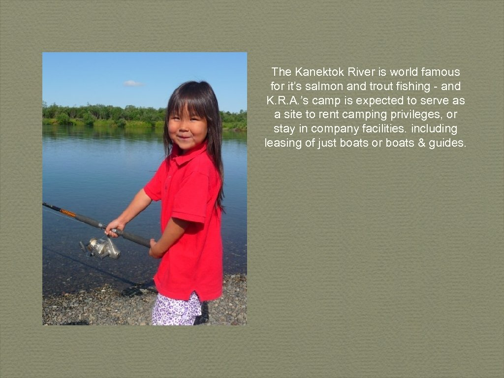 The Kanektok River is world famous for it's salmon and trout fishing - and