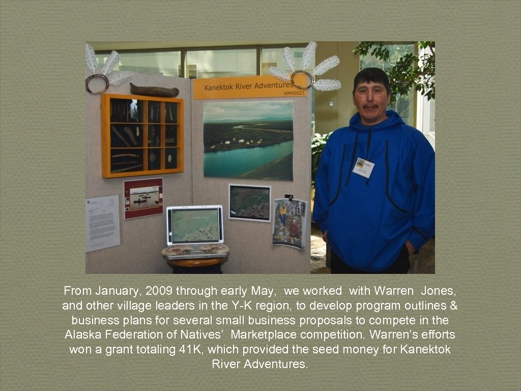 From January, 2009 through early May, we worked with Warren Jones, and other village
