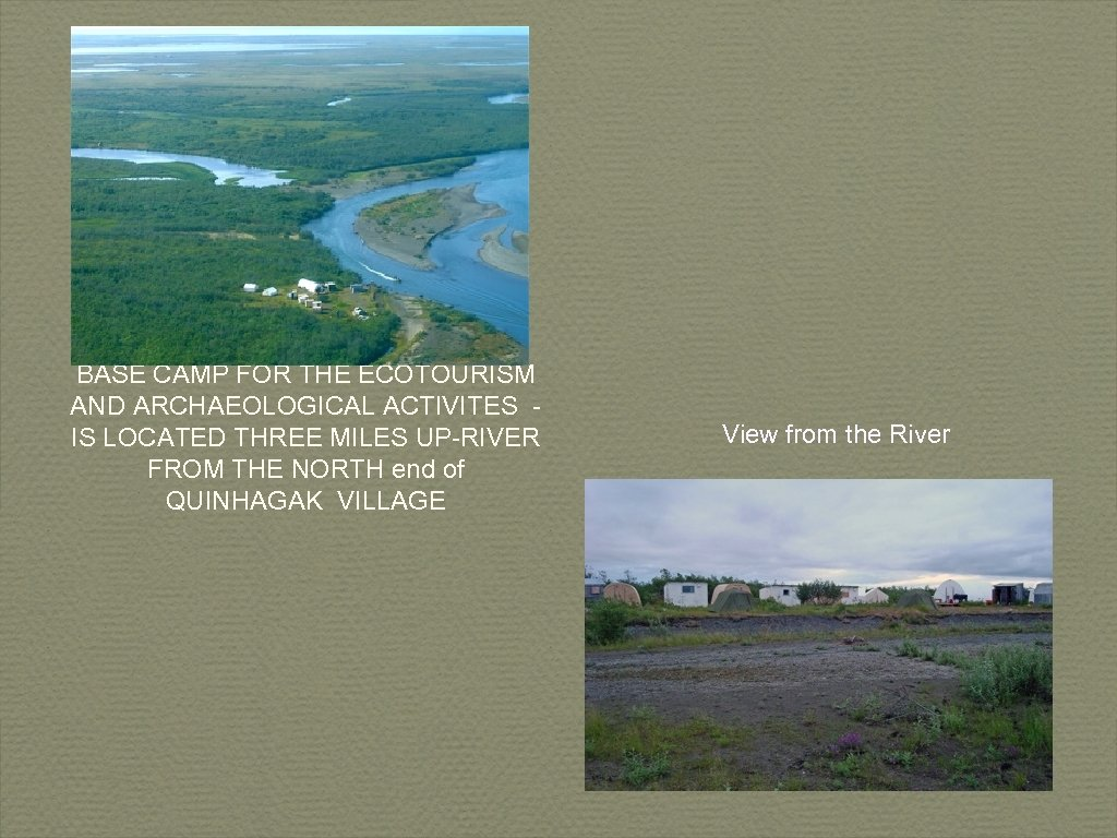 BASE CAMP FOR THE ECOTOURISM AND ARCHAEOLOGICAL ACTIVITES IS LOCATED THREE MILES UP-RIVER FROM
