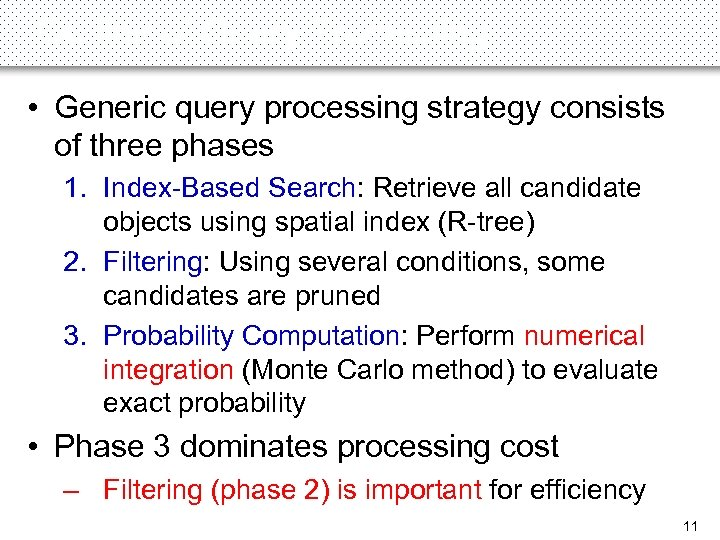 Outline of Query Processing • Generic query processing strategy consists of three phases 1.