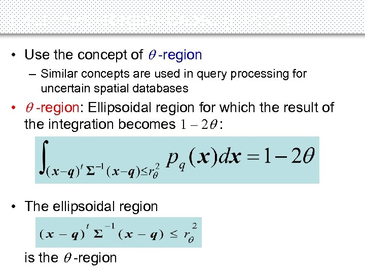 Rectilinear-Region-Based (RR) (1) • Use the concept of -region – Similar concepts are used
