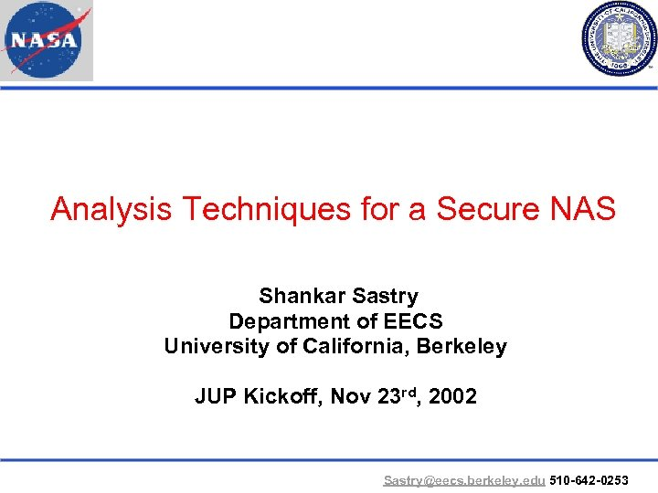 Analysis Techniques for a Secure NAS Shankar Sastry Department of EECS University of California,