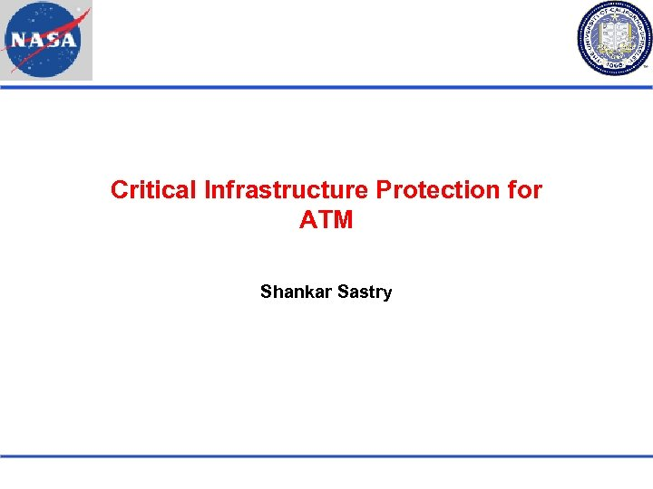 Critical Infrastructure Protection for ATM Shankar Sastry