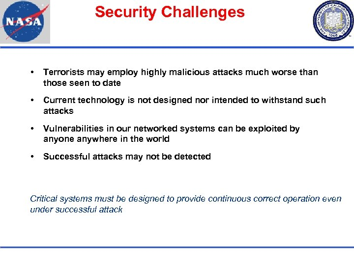 Security Challenges Terrorists may employ highly malicious attacks much worse than those seen to