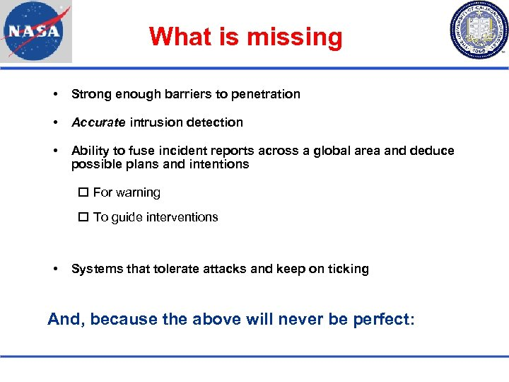 What is missing Strong enough barriers to penetration Accurate intrusion detection Ability to fuse