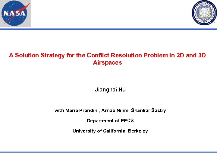 A Solution Strategy for the Conflict Resolution Problem in 2 D and 3 D