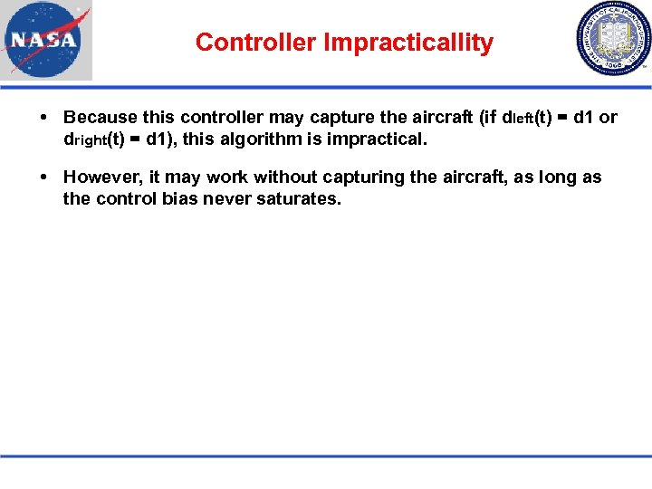 Controller Impracticallity Because this controller may capture the aircraft (if dleft(t) = d 1