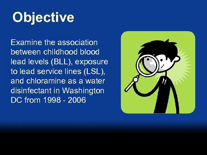 Objective Examine the association between childhood blood lead levels (BLL), exposure to lead service