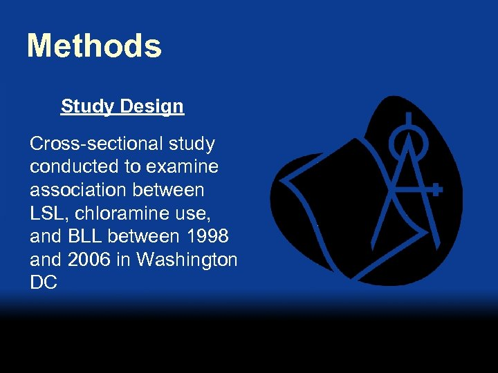 Methods Study Design Cross-sectional study conducted to examine association between LSL, chloramine use, and