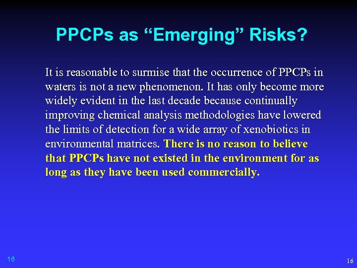 "PPCPs as ""Emerging"" Risks? It is reasonable to surmise that the occurrence of PPCPs"