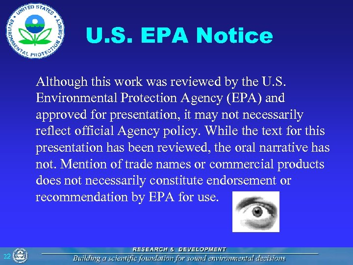 U. S. EPA Notice Although this work was reviewed by the U. S. Environmental
