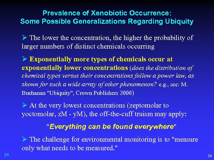 Prevalence of Xenobiotic Occurrence: Some Possible Generalizations Regarding Ubiquity Ø The lower the concentration,