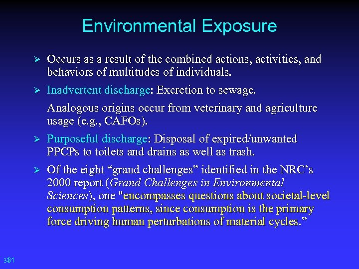 Environmental Exposure Ø Ø 31 31 Occurs as a result of the combined actions,