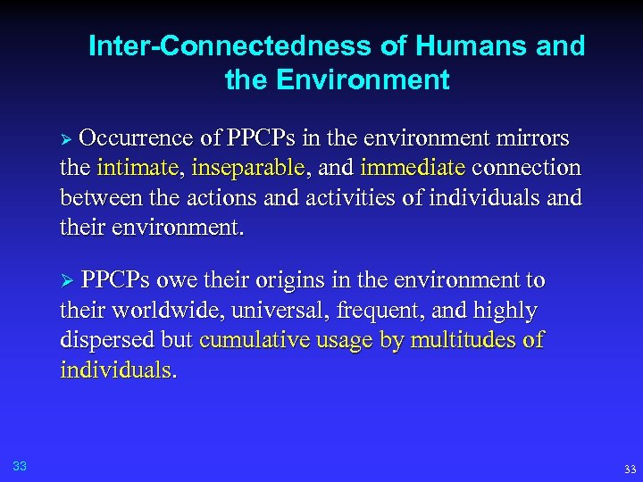 Inter-Connectedness of Humans and the Environment Occurrence of PPCPs in the environment mirrors the