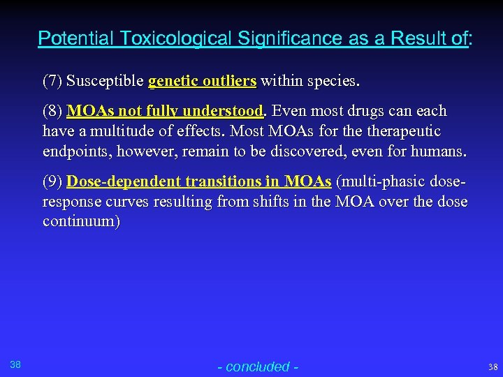 Potential Toxicological Significance as a Result of: (7) Susceptible genetic outliers within species. (8)