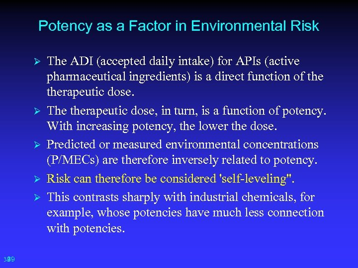 Potency as a Factor in Environmental Risk Ø Ø Ø 39 39 The ADI