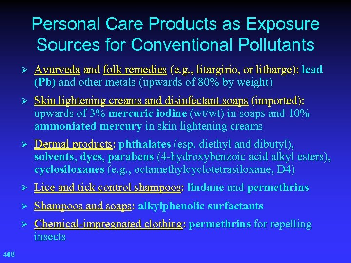 Personal Care Products as Exposure Sources for Conventional Pollutants Ø Ø Skin lightening creams