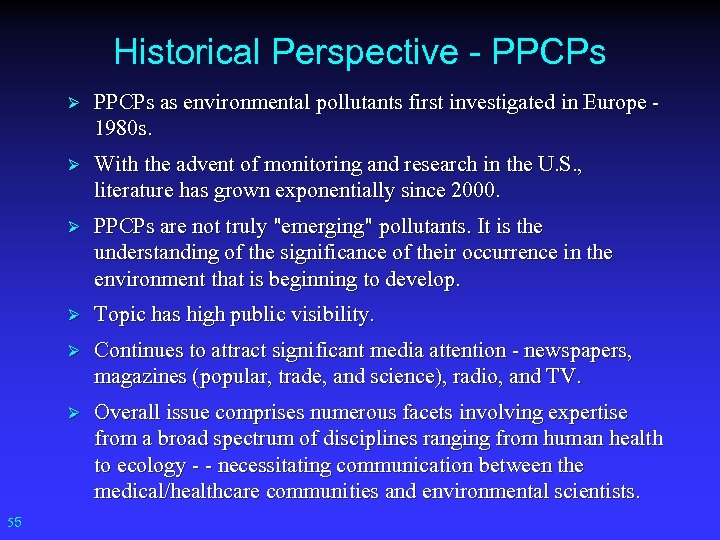 Historical Perspective - PPCPs Ø Ø With the advent of monitoring and research in