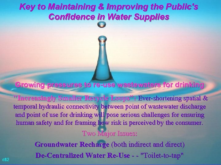 Key to Maintaining & Improving the Public's Confidence in Water Supplies Growing pressures to