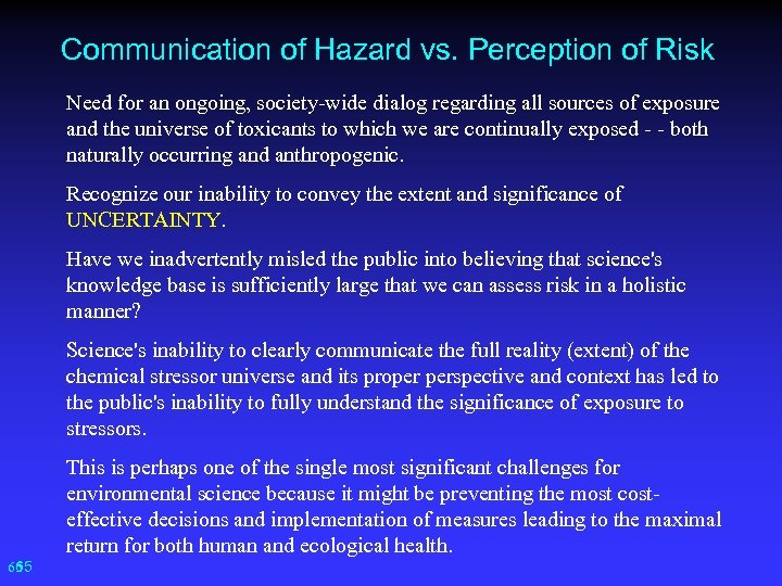 Communication of Hazard vs. Perception of Risk Need for an ongoing, society-wide dialog regarding