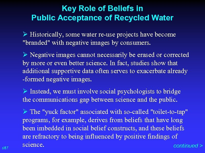 Key Role of Beliefs in Public Acceptance of Recycled Water Ø Historically, some water