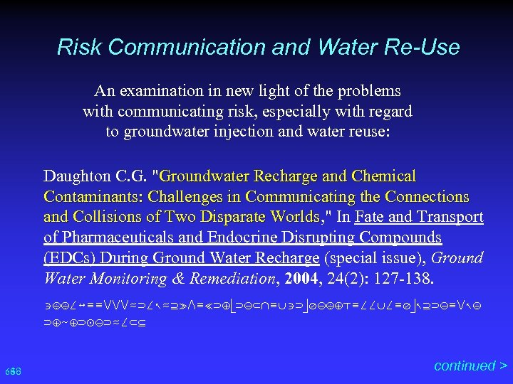 Risk Communication and Water Re-Use An examination in new light of the problems with