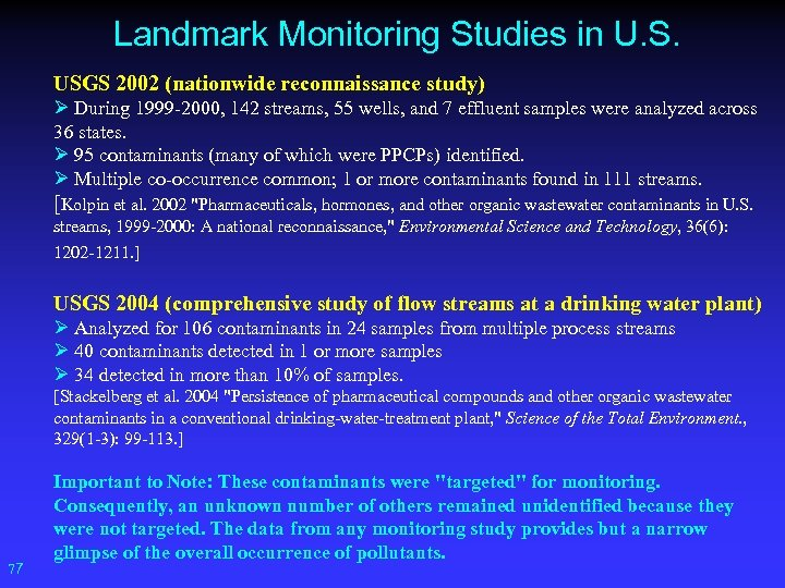 Landmark Monitoring Studies in U. S. USGS 2002 (nationwide reconnaissance study) Ø During 1999
