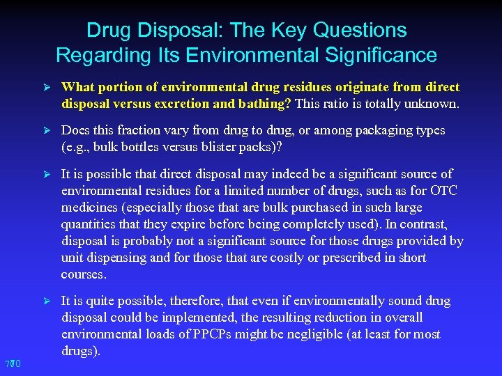 Drug Disposal: The Key Questions Regarding Its Environmental Significance Ø Ø Does this fraction